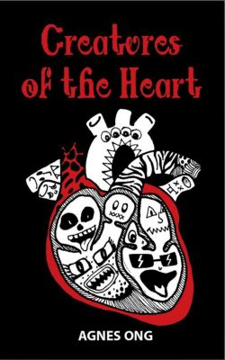 Creatures of the Heart, Agnes Ong