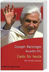 Credo für heute, Benedikt XVI.
