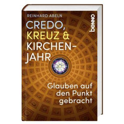 Credo, Kreuz & Kirchenjahr - Reinhard Abeln |