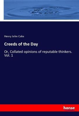 Creeds of the Day, Henry John Coke