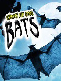 Creepy But Cool Bats, Tracy Nelson Maurer