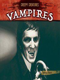 Creepy Creatures: Vampires, Sarah Tieck