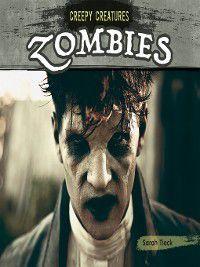 Creepy Creatures: Zombies, Sarah Tieck