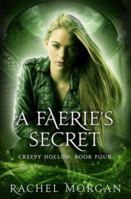 Creepy Hollow: A Faerie's Secret (Creepy Hollow, #4), Rachel Morgan