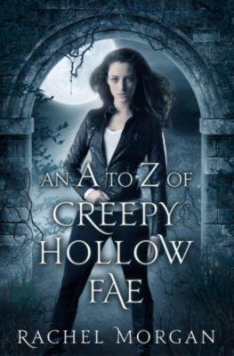 Creepy Hollow: An A to Z of Creepy Hollow Fae, Rachel Morgan