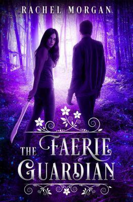 Creepy Hollow: The Faerie Guardian (Creepy Hollow, #1), Rachel Morgan