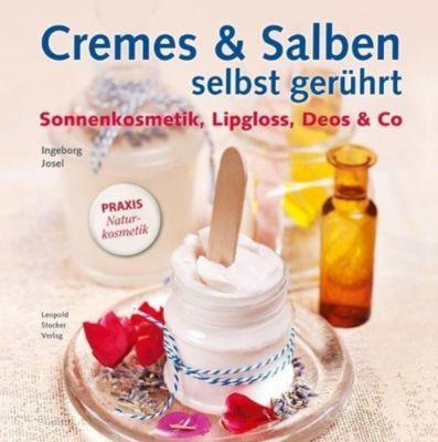 Cremes & Salben selbst gerührt, Ingeborg Josel