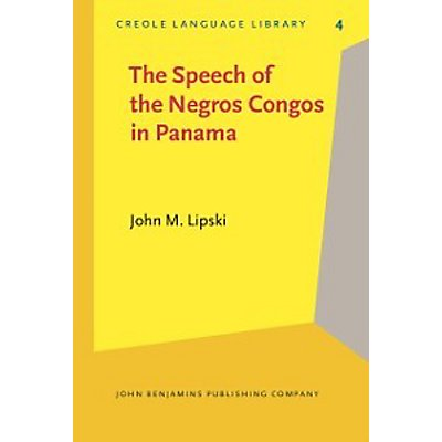 Creole Language Library Speech Of The Negros Congos In Panama Ebook