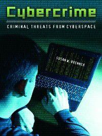 Crime, Media, and Popular Culture: Cybercrime, Susan W. Brenner