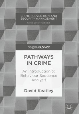 Crime Prevention and Security Management: Pathways in Crime, David Keatley
