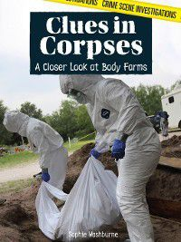 Crime Scene Investigations: Clues in Corpses, Sophie Washburne