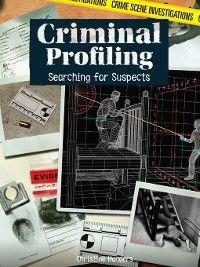Crime Scene Investigations: Criminal Profiling, Christine Honders