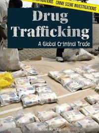 Crime Scene Investigations: Drug Trafficking, Nicole Horning