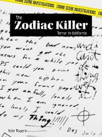 Crime Scene Investigations: The Zodiac Killer, Kate Rogers