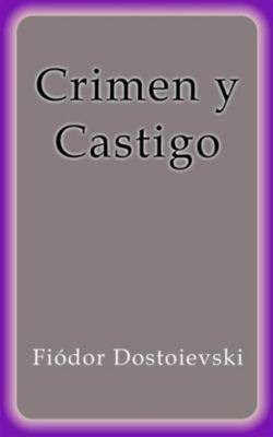 Crimen y Castigo, Fiódor Dostoievski