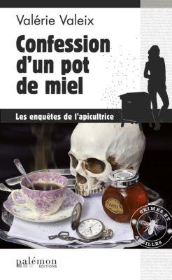 Crimes et Abeilles: Confession d'un pot de miel, Valérie Valeix