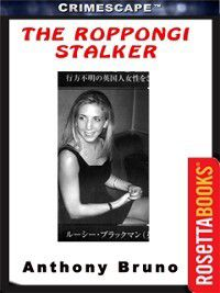 Crimescape: Roppongi Stalker, Anthony Bruno
