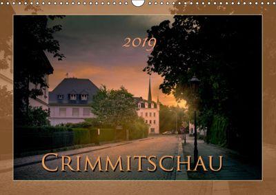 Crimmitschau. Ein Zeitspaziergang (Wandkalender 2019 DIN A3 quer), Lili Schröder