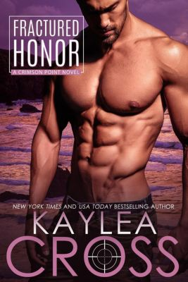 Crimson Point Series: Fractured Honor (Crimson Point Series, #1), Kaylea Cross