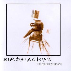 Crippled Catharsis, Birdmachine