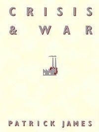 Crisis and War, Patrick James
