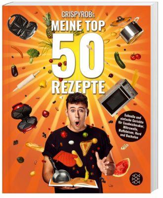 CrispyRobs Meine Top 50 Rezepte - CrispyRob |