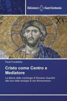 Cristo come Centro e Mediatore, Pavel Frývaldský