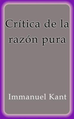 Crítica de la razón pura, Immanuel Kant