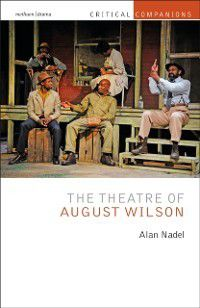 Critical Companions: Theatre of August Wilson, Alan Nadel