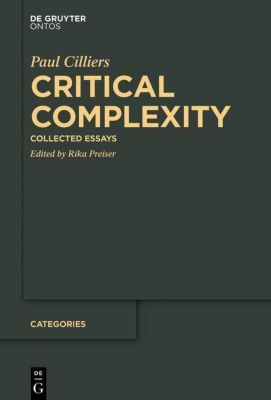Critical Complexity: Collected Essays