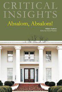 Critical Insights: Critical Insights: Absalom, Absalom!