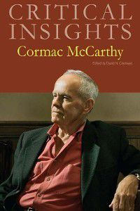 Critical Insights: Critical Insights: Cormac McCarthy