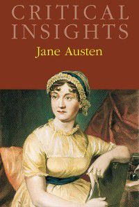 Critical Insights: Critical Insights: Jane Austen
