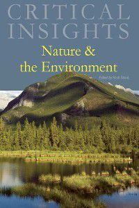 Critical Insights: Critical Insights: Nature & the Environment
