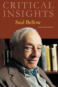 Critical Insights: Critical Insights: Saul Bellow