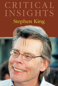 Critical Insights: Critical Insights: Stephen King