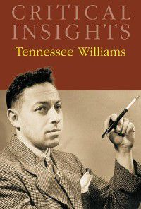 Critical Insights: Critical Insights: Tennessee Williams