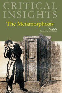 Critical Insights: Critical Insights: The Metamorphosis