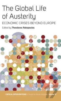 Critical Interventions: A Forum for Social Analysis: The Global Life of Austerity