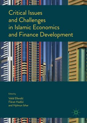 Critical Issues and Challenges in Islamic Economics and Finance Development