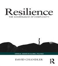 Critical Issues in Global Politics: Resilience, David Chandler