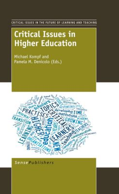 Critical Issues in the Future of Learning and Teaching: Critical Issues in Higher Education