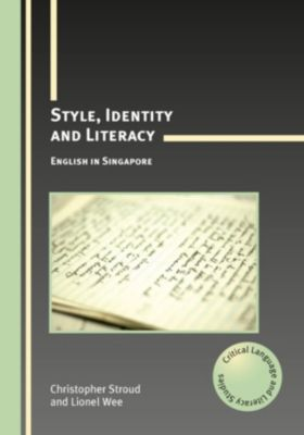 Critical Language and Literacy Studies: Style, Identity and Literacy, Lionel Wee, Christopher Stroud