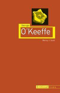 Critical Lives: Georgia O'Keeffe, Nancy J. Scott