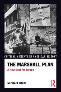 Critical Moments in American History: Marshall Plan, Michael Holm