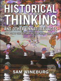 Critical Perspectives on the Past: Historical Thinking, Sam Wineburg