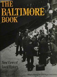 Critical Perspectives on the Past: The Baltimore Book, Linda Shopes