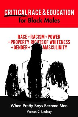Critical Race and Education for Black Males, Vernon C. Lindsay