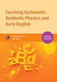 Critical Teaching: Teaching Systematic Synthetic Phonics and Early English, Jane Stokoe, Jonathan Glazzard