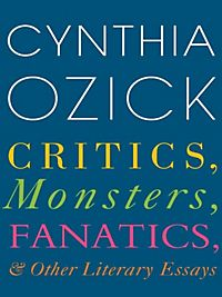 ozick essays Essays give us a record of someone else's consciousness, and successful essayists inspire a sense of empathy in their readers essays - largest database of cynthia.